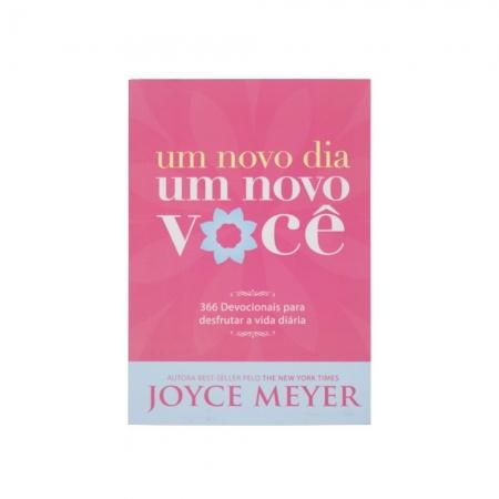 Devocional: Um Novo Dia Um Novo Você | Joyce Meyer