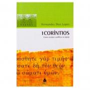 Livro: 1 Coríntios - Comentários Expositivos | Hernandes Dias Lopes