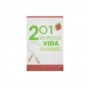 Livro: 201 Segredos Para Uma Vida Saudável | Vários Autores