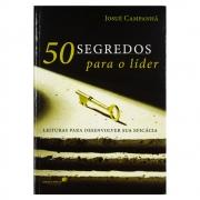 Livro: 50 Segredos para o Líder | Josué Campanha