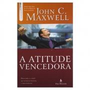 Livro: A Atitude Vencedora | John C. Maxwell