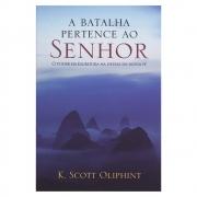 Livro: a Batalha Pertence Ao Senhor | K. Scott Oliphint