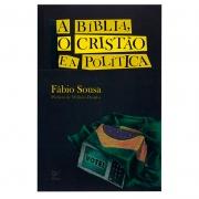 Livro: A Bíblia O Cristão E A Política | Fabio Sousa