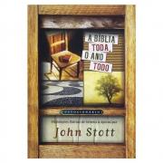 Livro: A Bíblia Toda o Ano Todo | John Stott
