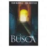 Livro: A Busca | Sean Mcdowell e Bob Hostetler
