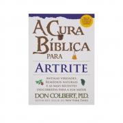 Livro: A Cura Bíblica Para Artrite | Don Colbert