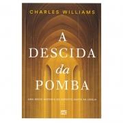 Livro: A Descida Da Pomba | Charles Williams