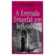 Livro: A Entrada Triunfal Em Jerusalém | C. H. Spurgeon