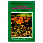 Livro: A Era Dos Sonhos | Justo L. Gonzalez