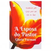 Livro: A Esposa Do Pastor | Glória Furman