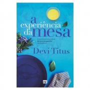 Livro: A Experiência Da Mesa | Devi Titus