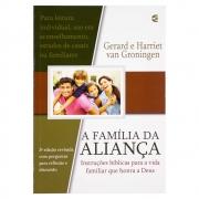 Livro: A Família da Aliança | Gerard Van Groningen e Harriet Van Groningen