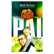 Livro: A Fé Começa Em Casa - Pai | Série Fé No Lar | Mark Holmen