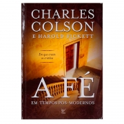 Livro: A Fé Em Tempos Pós-Modernos | Charles Colson & Harold Fickett