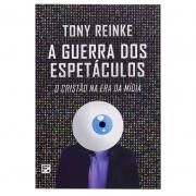 Livro: A Guerra dos Espetáculos | Tony Reinke