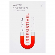 Livro: A Igreja Irresistível | Wayne Cordeiro