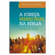 Livro: a Igreja Missional na Bíblia | Michael W. Goheen