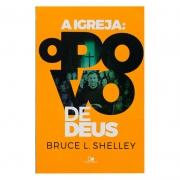 Livro: A Igreja O Povo De Deus | Bruce L. Shelley