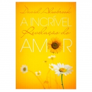 Livro: A Incrível Revelação Do Amor | David Alsobrook