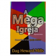 Livro: A Mega Igreja | Como Fazer Sua Igreja Crescer | Dag Heward-mills