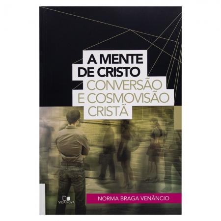 Livro: a Mente de Cristo   Norma Braga Venâncio