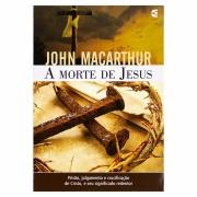 Livro: A Morte de Jesus   John Macarthur