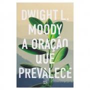 Livro: a Oração Que Prevalece | D. L. Moody