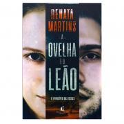 Livro: A Ovelha E O Leão - O Princípio Das Dores | Renata Martins