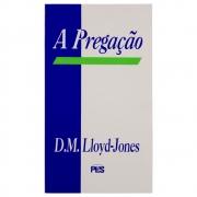Livro: A Pregação | D. Martyn Lloyd-jones