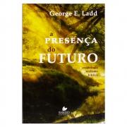 Livro: A Presença do Futuro | George E. Ladd