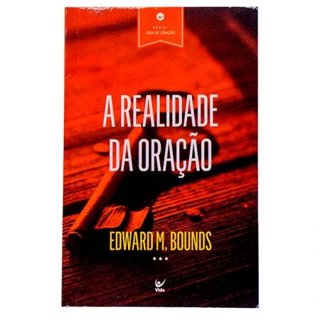 Livro: A Realidade Da Oração | Edward Mckendree Bounds