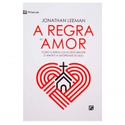 Livro: A Regra Do Amor | Jonathan Leeman