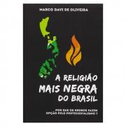 Livro: A Religião Mais Negra Do Brasil | Marco Davi De Oliveira