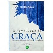 Livro: A Revolução Da Graça | Gilson Mello