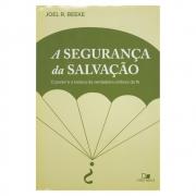 Livro: A Segurança da Salvação   Joel R. Beeke