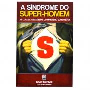 Livro: A Síndrome do Super Homem | Chad Mitchell