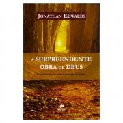 Livro: A Surpreendente Obra de Deus | J. Edwards