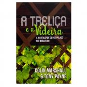 Livro: A Treliça E A Videira | Colin Marshall E Tony Payne
