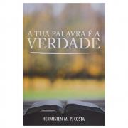 Livro: A Tua Palavra É A Verdade   Hermisten M. P. Costa