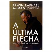 Livro: A Última Flecha | Erwin Macmanus