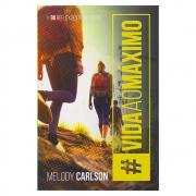 Livro: A Vida Ao Máximo | Melody Carlson