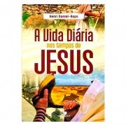 Livro: A Vida Diária Nos Tempos De Jesus - 3 Edição | Henri Daniel