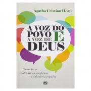 Livro: A Voz do Povo e a Voz de Deus | Ágatha Cristian Heap