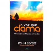Livro: A Voz Que Clama | John Bevere