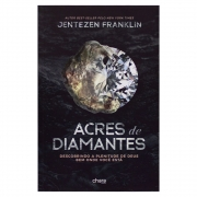 Livro: Acres De Diamantes | Jentezen Franklin
