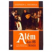 Livro: Além Das 95 Teses | Stephen J. Nichols