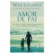 Livro: Amor de Pai | Max Lucado