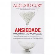 Livro: Ansiedade Como Enfrentar O Mal Do Século   Augusto Cury