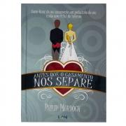 Livro: Antes Que O Casamento Nos Separe | Philip Murdoch