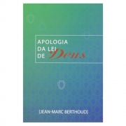 Livro: Apologia da Lei de Deus | Jean-marc Berthoud